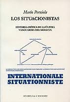 Los situacionistas . Historia crítica de la…