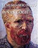 Stolwijk, Chris: El Museo Imaginario De Van Gogh/ the Imaginary Museum of Van Gogh