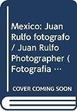 Fuentes, Carlos: Mexico: Juan Rulfo fotografo / Juan Rulfo Photographer (Fotografia - Lunwerg) (Spanish Edition)