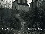 Roy Arden: Roy Arden: Terminal City (English and Spanish Edition)