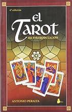 El Tarot - Su Interpretacion by Antonio…