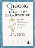 Yang, Jwing-Ming: Qigong, El Secreto De La Juventud / Qigong, the Secret of Youth (Spanish Edition)