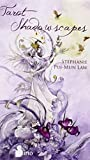 Pui-Mun Law, Stephanie: Tarot Shadowscapes (Cartas)