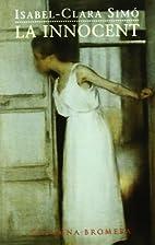 La Innocent by Isabel-Clara Simó