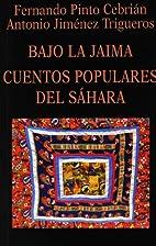 Bajo la jaima: Cuentos populares del Sahara…