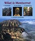 What is Monstserrat A Mountain A Sanctuary A…