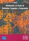 Hopcroft, John E.: Introduccion a la Teoria de Automatas, Lenguajes y Computacion (Spanish Edition)