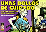 Bechdel, Alison: Unas bollos de cuidado y otras formas de vida singulares/ Dykes and Sundry other Carbon Based Life-forms to Watch Out For (Spanish Edition)