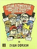 Dorkin, Evan: El club Eltingville de comic, ciencia-ficcion, fantasia, terror y juegos de rol/ Eltingville's Comedy Club, Science Fiction, Fantasy and Role Games (Spanish Edition)