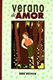 Drechsler, Debbie: Verano de amor/ The Summer of Love (Spanish Edition)