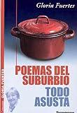 Fuertes, Gloria: Poemas Del Suburbio / Todo Asusta
