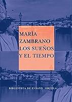 Los sueños y el tiempo by María Zambrano