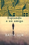 Gur, Batya: Espiando a un amigo/ Spying on a Friend (Spanish Edition)