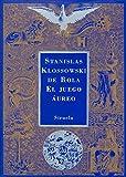 Rola, Stanislas Klossowski De: El juego aureo / The Game Aureus (Spanish Edition)