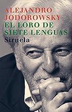 Loro De Las Siete Lenguas, El by Alejandro…