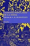 A.K. Ramanujan: Cuentos populares de la India (Biblioteca Cuentos Populares) (Spanish Edition)