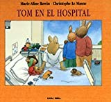 Le Masne, Christophe: Tom En El Hospital/ Tom in the Hospital
