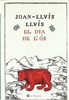 El dia de l'ós by Joan-Lluís Lluís