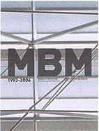 MBM, 1993-2006 : obras y proyectos = works…