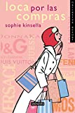 Kinsella, Sophie: Loca Por Las Compras / Shopaholic