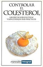 Controlar el colesterol : [las dietas más…