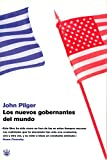 Pilger, John: Los Nuevos Gobernantes Del Mundo (Spanish Edition)