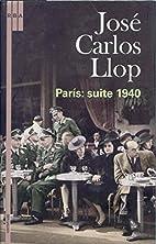 Paris: Suite 1940 by José Carlos Llop