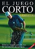 Els, Ernie: Juego Corto, El - Encuadernado (Spanish Edition)