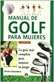 Saunders, Vivien: Manual de Golf Para Mujeres (Spanish Edition)