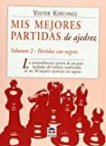 Korchnoi, Viktor: Mis Mejores Partidas De Ajedrez/ My Best Chess Match: Partidas Con Negras