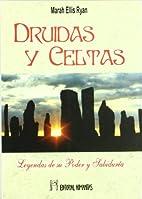 Druidas Y Celtas by Ryan Marah Ellis