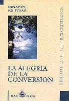 La alegría de la conversión by Ignacio…