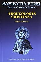 Arqueología cristiana by Jesús Álvarez…