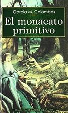El monacato primitivo by García M Colombás