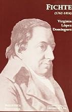 Fichte (1762-1814) by Virginia Elena López…