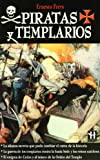 Frers, Ernesto: Piratas y Templarios/ Pirates and Templars