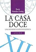 La Casa Doce (Spanish Edition) by Zondag…