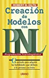 Dilts, Robert: Creacion de Modelos Con Pnl (Spanish Edition)