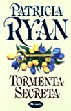 Ryan, Patricia: Tormenta Secreta (Spanish Edition)