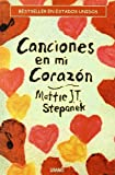 """Stepanek, Mattie J. T.: Canciones En Mi Corazon: Poemas E Ilustraciones De Matthew Joseph Thaddeus Stepanek, """"Mattie (Spanish Edition)"""