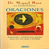 Ruiz, Miguel: Oraciones (Spanish Edition)