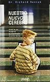 Restak, Richard M.: Nuestro Nuevo Cerebro (Spanish Edition)