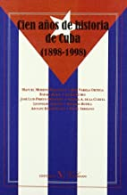 Cien años de historia de Cuba,…