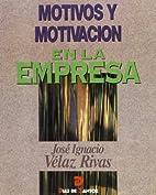 Motivos y motivación en la empresa by…