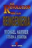 Hammer, Michael: La Revolucion de La Reingenieria (Spanish Edition)