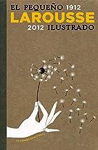 El pequeno Larousse Ilustrado 1912-2012 /…