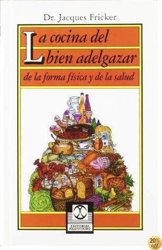 La Cocina del Bien Adelgazar (Spanish Edition)