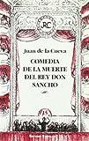 Cueva, Juan de la: Comedia de la muerte del rey don Sancho (Coleccion Surteatro) (Spanish Edition)