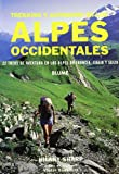 Victor Saunders: Alpes Occidentales Trekking y Alpinismo (Spanish Edition)