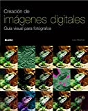 Les Meehan: Creacion de Imagenes Digitales: Guia Visual Para Fotografos (Spanish Edition)